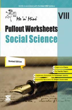 Me n Mine Pullout Worksheets Social Science For Class - VIII CBSE (New Edition)