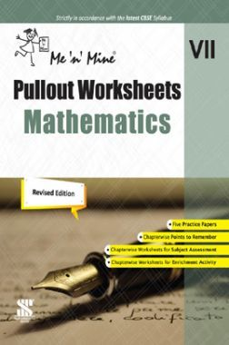 Me n Mine Pullout Worksheets Mathematics For Class - VII CBSE (New Edition)