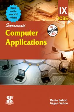 Saraswati Computer Applications For Class - IX (ICSE)