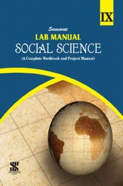 Saraswati Lab Manual Social Science For Class - IX