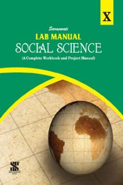 Saraswati Lab Manual Social Science For Class - X