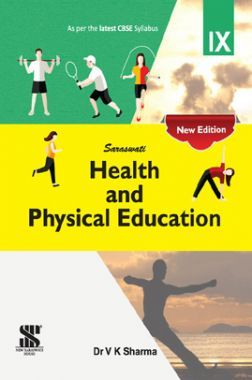 Saraswati Health And Physical Education For Class - IX (New Edition)