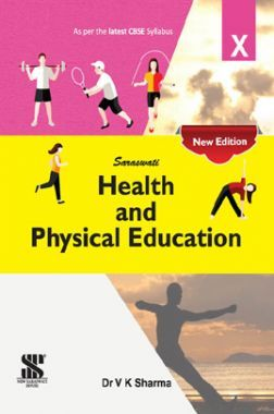 Saraswati Health And Physical Education For Class - X (New Edition)