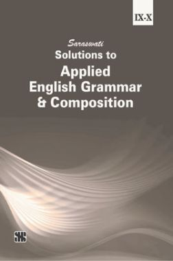 Solutions to Applied English Grammar And Composition For Class IX And X