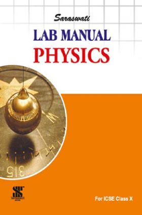 ICSE Lab Manual For Class - X Physics
