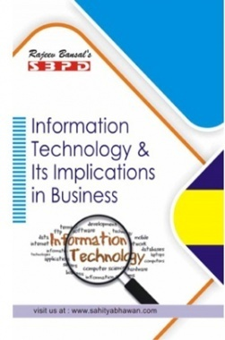 Information Technology & Its Implications in Business for B. Com. III