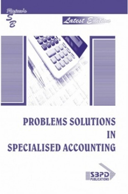 Problems & Solutions In Specialised Accounting