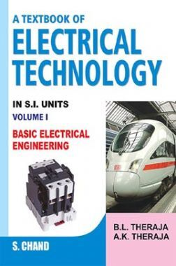 A Textbook Of Electrical Technology - Volume I (Basic Electrical Engineering)
