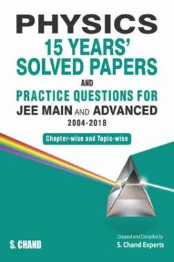 Physics 15 Years' Solved Papers And Practice Questions For JEE Main And Advanced