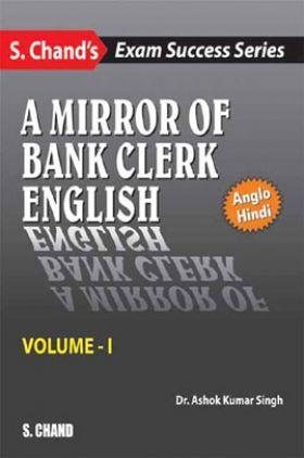 A Mirror Of Bank Clerk English, Volume-I (Anglo Hindi)