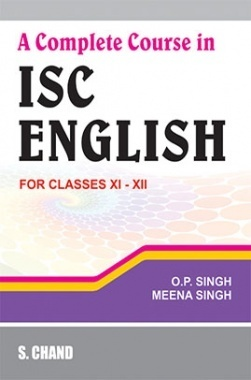 A Complete Course in ISC English for XI-XII