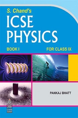 ICSE Physics Book I For Class-IX