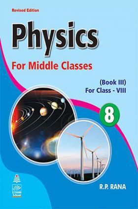 Physics For Middle Book III For Class-VIII