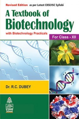A Textbook Of Biotechnology For Class XII