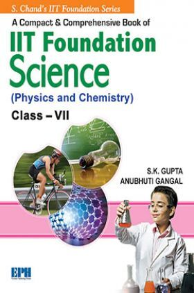 A Compact And Comprenensive Book Of IIT Foundation Science (Physics And Chemistry) Class VII