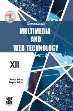 Saraswati Multimedia & Web Technology A Textbook For Class-XII