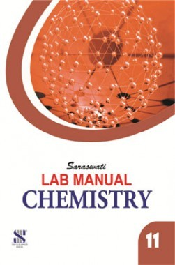 Saraswati Lab Manual Chemistry Class-XI