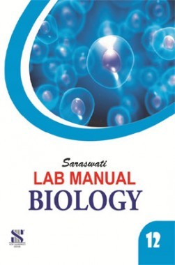 Saraswati Lab Manual Biology Class-XII