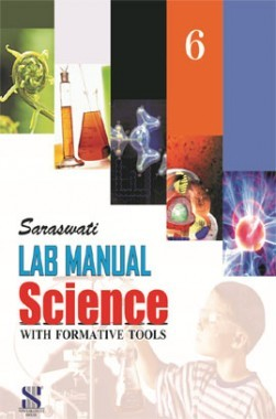 Saraswati Lab Manual Science With Formative Tools Class-VI