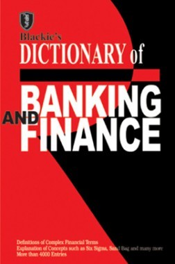 Blackie's Dictionary Of Banking And Finance