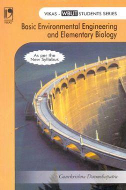 Download Basic Environmental Engineering And Elementary Biology (WBUT) by  G  K  Dasmohapatra PDF Online