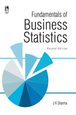 Download Fundamentals Of Business Statistics by J  K  Sharma PDF Online