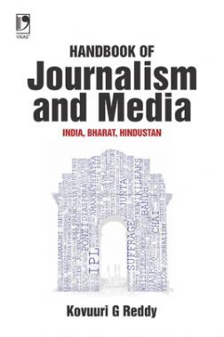 Handbook Of Journalism And Media: India, Bharat, Hindustan