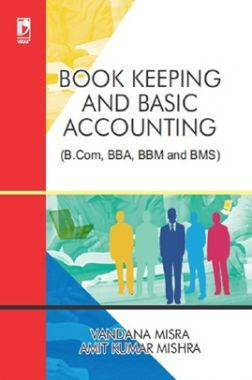 Book Keeping And Basic Account (For B.Com, BBA, BBM And BMS)