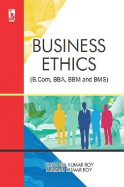 Business Ethics (For B.Com, BBA, BBM And BMS)
