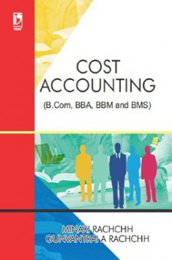 Cost Accounting (For B.Com, BBA, BBM And BMS)