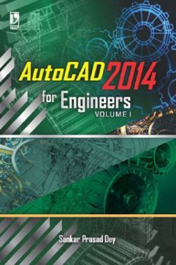 Autocad 2014 For Engineers Volume-1 (For Polytechnic Student)