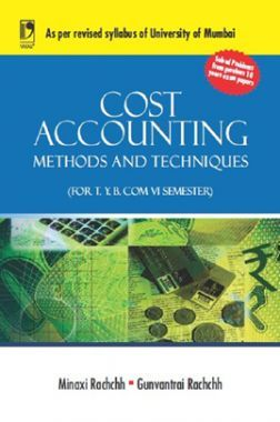 Cost Accounting: Methods And Techniques (University Of Mumbai)