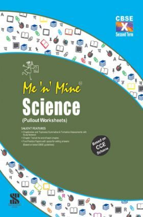 Me N Mine Science Second Term For Class-X CBSE (Pullout Worksheets)