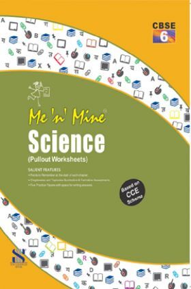 Me N Mine Science For Class-VI CBSE (Pullout Worksheets)