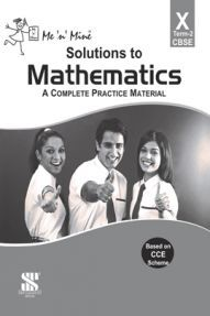 Me N Mine Solutions To Mathematics Second Term For Class-X CBSE