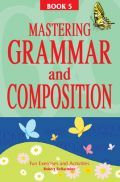 Mastering Grammar And Composition Book-V