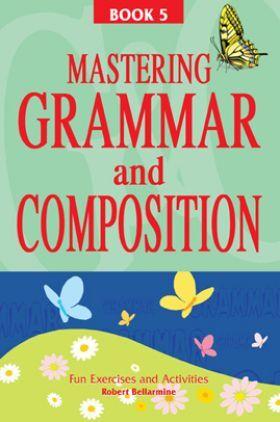 Mastering Grammar And Composition Book-V