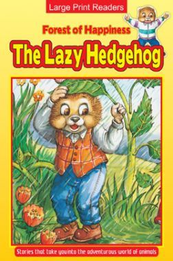 Forest Of Happiness The Lazy Hedgehog