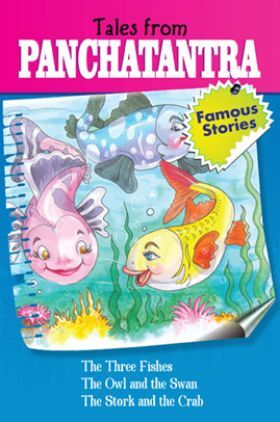 Tales From Panchatantra The Three Fishes And Other Stories