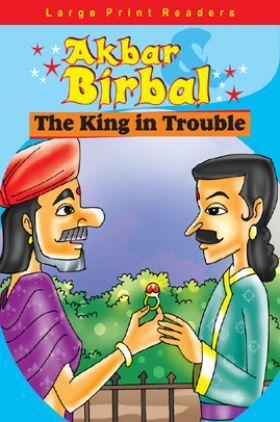 Akbar Birbal : The King In Trouble