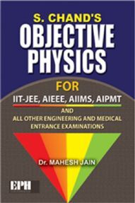 SChands Objective Physics For IIT-JEE, AIEEE, AIIMS, AIPMT