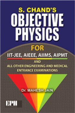 SChands Objective Physics For IIT-JEE, AIEEE, AIIMS, AIPMT