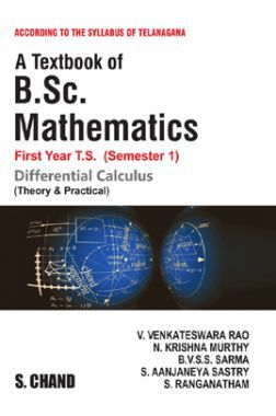 A Textbook of B.Sc. Mathematics (Differential Calculus) ((For 1st Year, 1st Semester Of Telangana Universities)