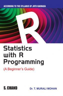 Statistics With R Programming - A Beginners Guide (For JNTU, Kakinada)