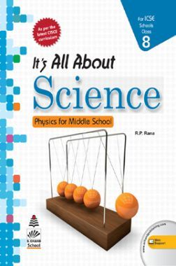 ICSE Its All About Science For Class - 8 Physics