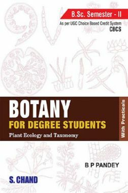 Botany For Degree Students Plant Ecology And Taxonomy B.Sc. Semester II
