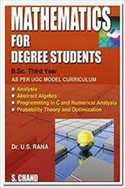 Mathematics For Degree Students B. Sc. Third Year