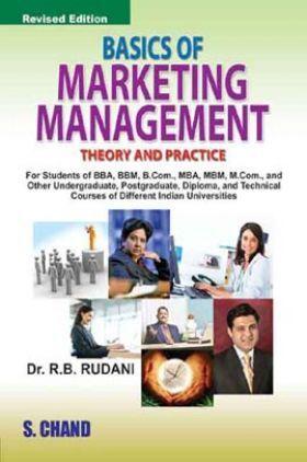 Basics Of Marketing Management (Theory & Practice)