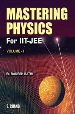 Mastering Physics For IIT-JEE Volume - I