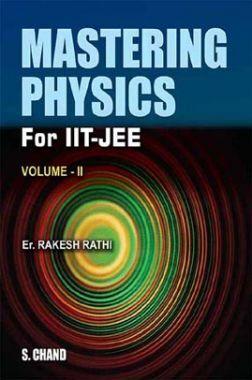 Mastering Physics For IIT-JEE Volume - II